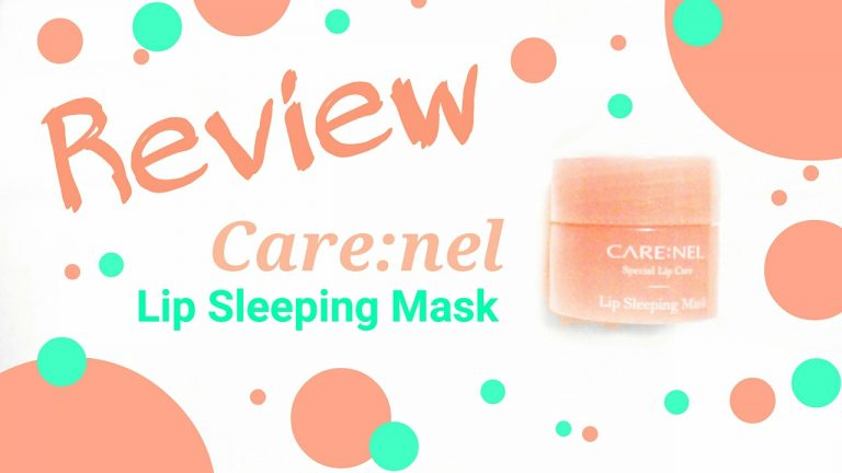 Review Care:nel Lip Sleeping Mask